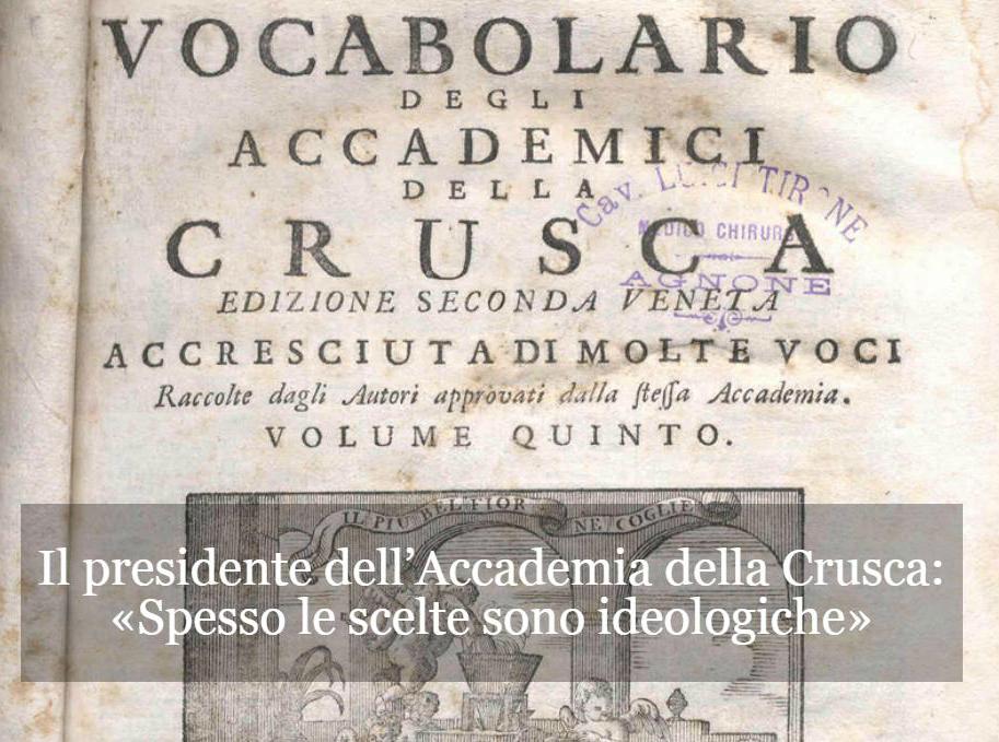 Il presidente dell'Accademia della Crusca: «Spesso le scelte sono ideologiche»